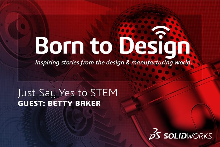 Just Say Yes To STEM with Betty Baker – Ep2