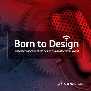 Born to Design Podcast - SOLIDWORKS