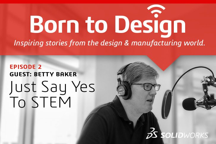 PODCAST – Betty Baker – Just Say Yes to STEM