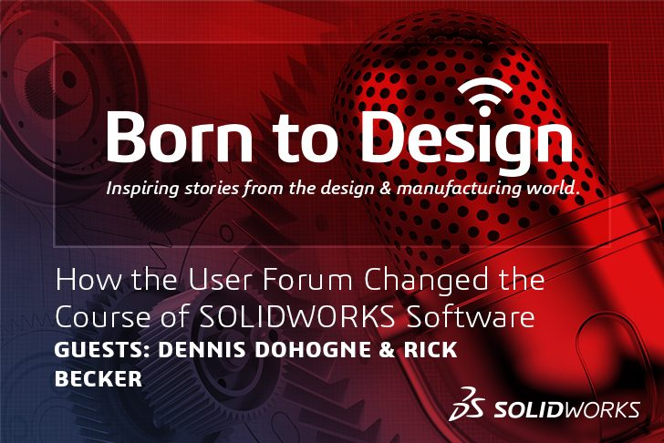 How the User Forum Changed the Course of SOLIDWORKS Software – Ep9