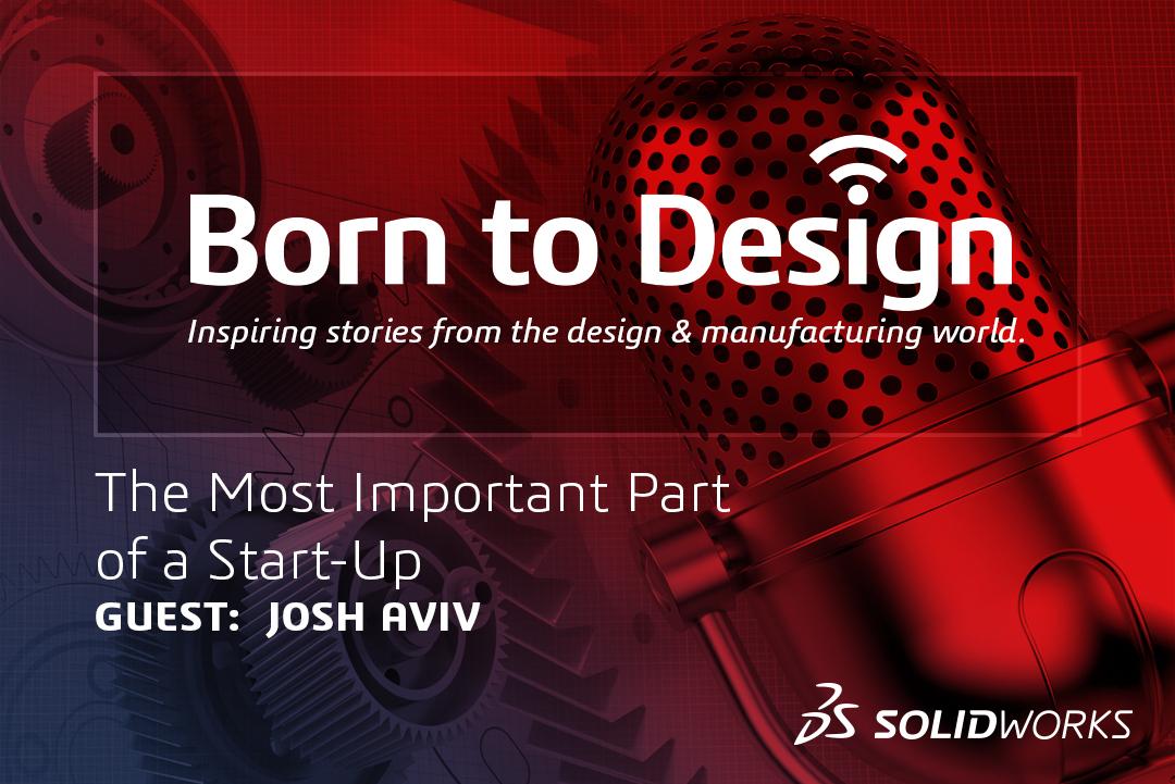 Born to Design Podcast - Josh Aviv