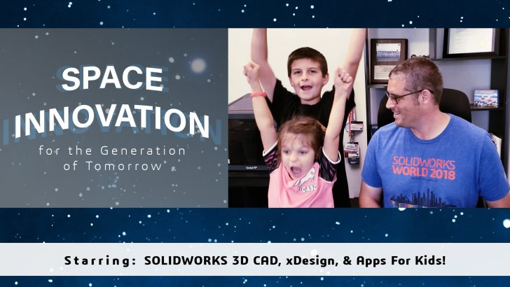 How SOLIDWORKS Invigorates Space Innovation for the Generation of Tomorrow