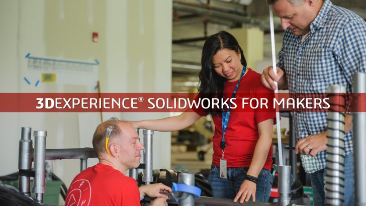 It's Here! <b>3D</b>EXPERIENCE SOLIDWORKS for Makers is Ready for You