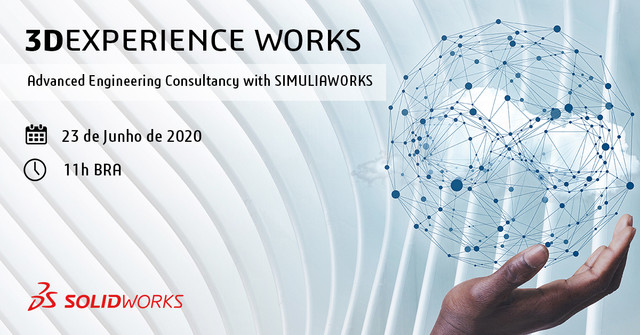 É AMANHÃ: WEBINAR – Advanced Engineering Consultancy with SIMULIAWORKS
