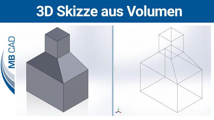 3D Skizze aus Volumenkörper in SOLIDWORKS erstellen