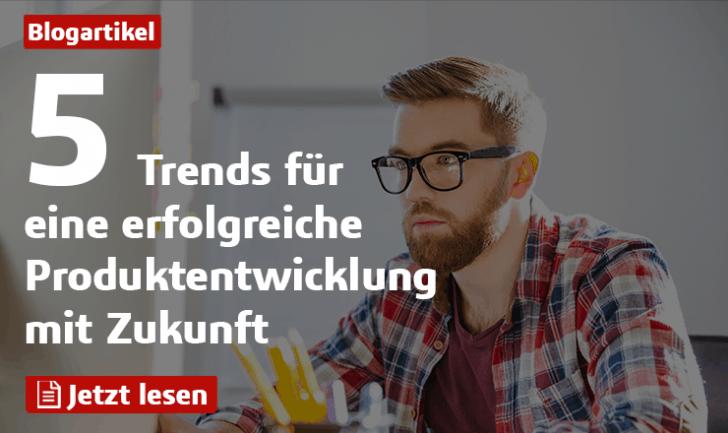5 Trends für eine erfolgreiche Produktentwicklung mit Zukunft