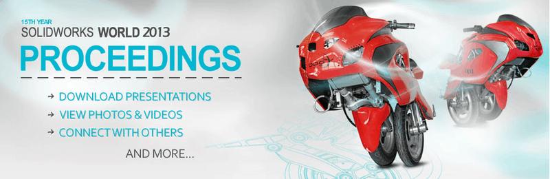 SolidWorks World 2013 – nun können Sie die Präsentationen und vieles mehr noch einmal anschauen und herunterladen!