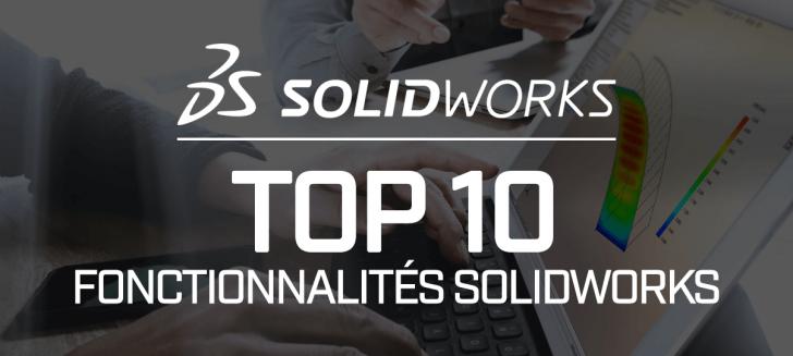 Top fonctionnalités SOLIDWORKS 2020