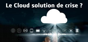 Cloud solution de crise?