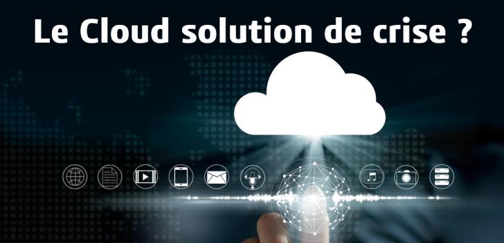 Le recours au Cloud est-il la solution de crise?