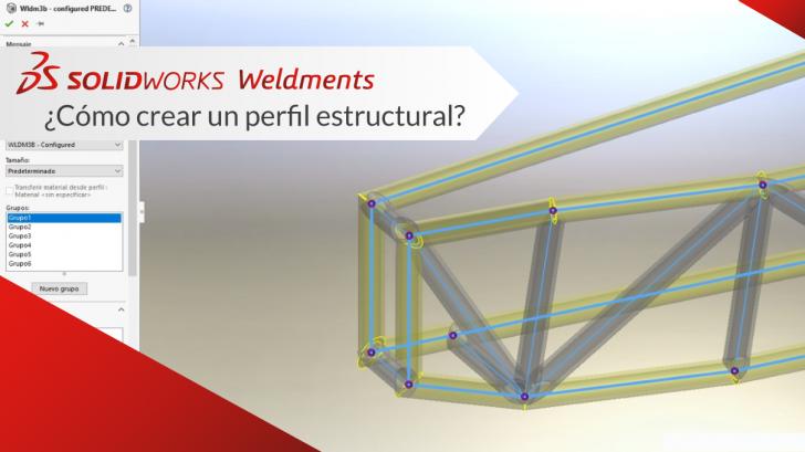 SolidWorks CAD Weldments ¿Cómo crear un perfil estructural?