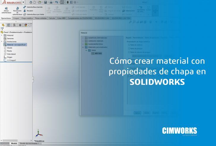 ¿Sabes como crear material con propiedades de chapa en SOLIDWORKS?