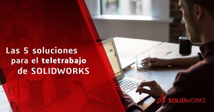 Las 5 soluciones para el teletrabajo de SOLIDWORKS