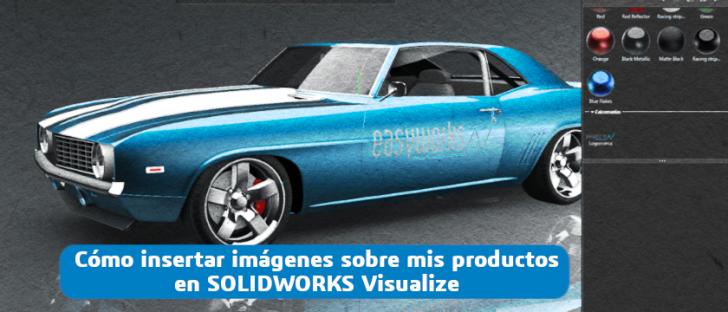Cómo insertar imágenes sobre mis productos en SOLIDWORKS Visualize