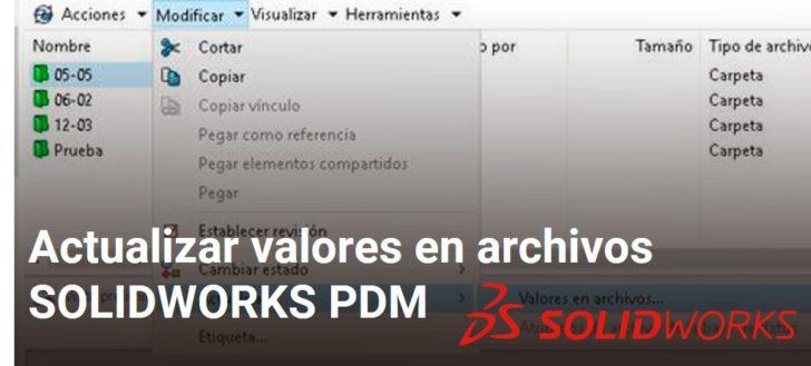 Actualizar Valores en archivos SOLIDWORKS PDM