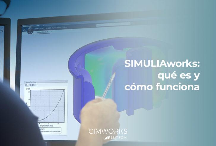 SIMULIAworks: qué es y cómo funciona.
