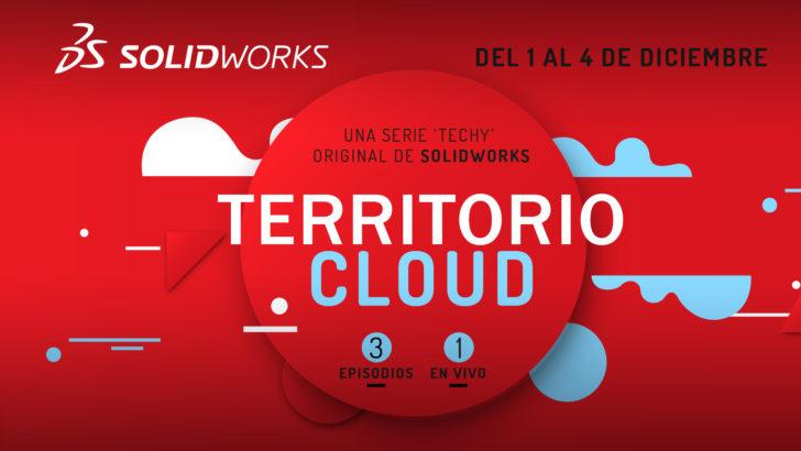 Territorio Cloud: ¡la nueva serie de SOLIDWORKS!