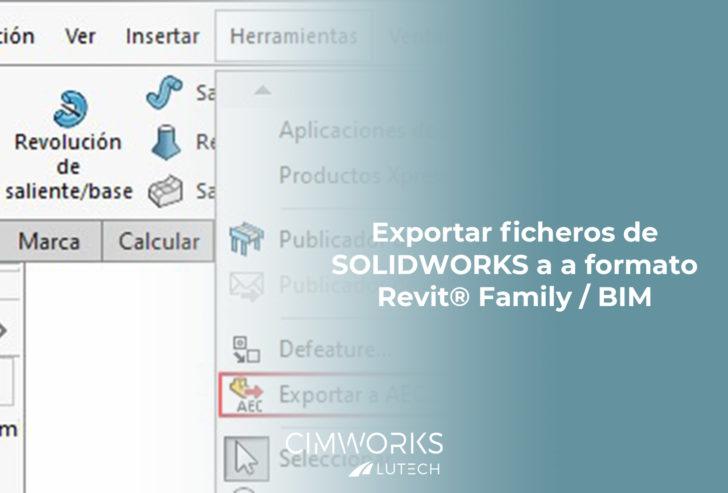 Cómo exportar ficheros de SOLIDWORKS a formato Revit® Family / BIM