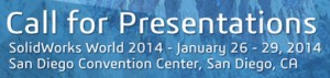 Call for Presentations SolidWorks World 2014