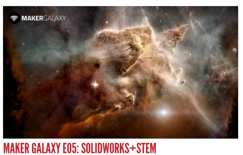 Maker galaxy features solidworks stem for Galaxy maker