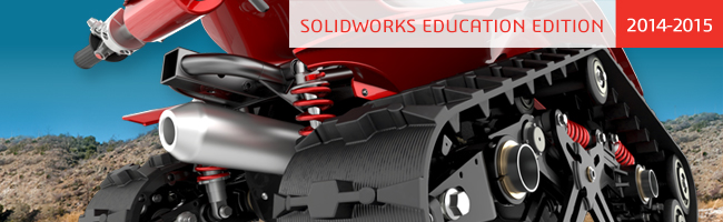 Introducing the SOLIDWORKS  Education Edition 2014-2015 – Design without Limits