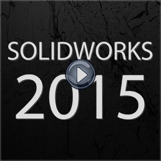Top 10 Features in SOLIDWORKS 2015