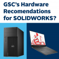 SolidWorks Hardware Recommendations