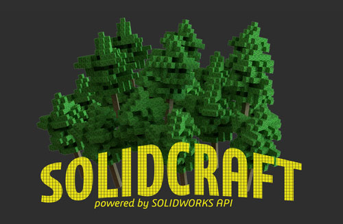 SOLIDCRAFT – Using SOLIDWORKS API for Fun and Games