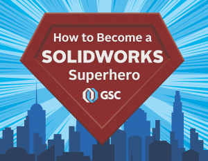 How to Become a SolidWorks Superhero