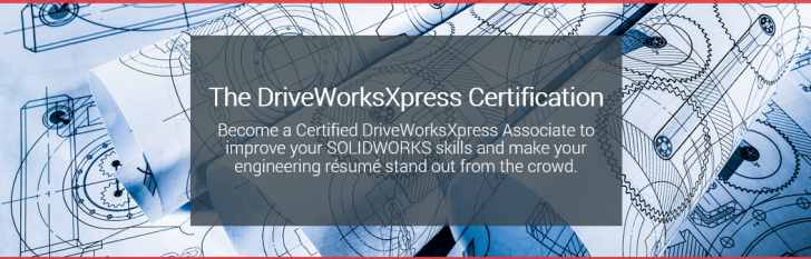 Improve Your SOLIDWORKS Skills with the DriveWorksXpress Certification