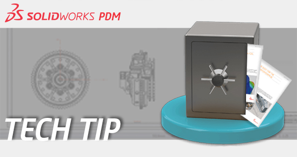 SOLIDWORKS PDM Tech Tip